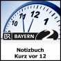 Notizbuch - Kurz vor 12 - Bayern 2 Podcast Download