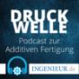 Druckwelle – ingenieur.de-Podcast zur Additiven Fertigung Podcast Download