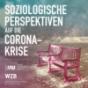 Podcast Download - Folge Jutta Allmendinger und Jan Wetzel: Vertrauen und Kontrolle in der Corona-Krise online hören