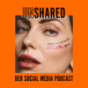 UNSHARED - der Social Media Podcast mit masha
