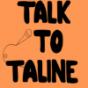 Talk to Taline