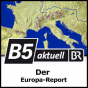 B5 aktuell - Der Europa-Report Podcast Download