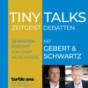 Turtlezone Tiny Talks - 20 Minuten Zeitgeist-Debatten mit Gebert und Schwartz Podcast Download