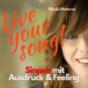 Live Your Song! Singen mit Ausdruck und Feeling Podcast Download