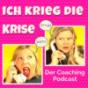 Ich krieg die Krise - Der Coaching Podcast Podcast herunterladen