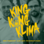 King Kong Klima – der Podcast aus dem Ökodschungel Podcast Download