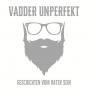 Vadder Unperfekt Podcast Download