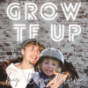 Grow TF Up! Podcast Download