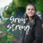 Grow Strong Podcast Download