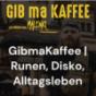 GibmaKaffee | Runen, Disko, Alltagsleben Podcast Download
