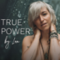 TRUE POWER | Lebe dein wahres Potential! Podcast Download