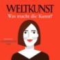 Podcast : WELTKUNST – Was macht die Kunst?