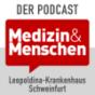 Medizin & Menschen – der Audio-Podcast des Leopoldina-Krankenhauses Schweinfurt Podcast Download