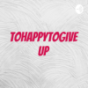 Tohappytogiveup Podcast Download