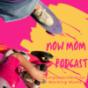 NOW MOM - Empowerment für Working Moms Podcast Download