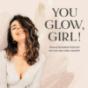 YOU GLOW, GIRL! | Dein Female Business Podcast mit Eva von Yuna Concept