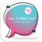 Nice To Meet You Podcast Download