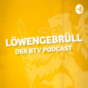 Podcast Download - Folge Löwengebrüll: Der BTV-Podcast (Trailer) online hören