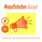 #aufstehn laut Podcast Download
