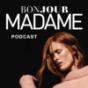 Podcast : Bonjour, MADAME!