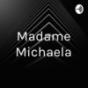 Podcast : Madame Michaela