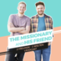 the missionary and his friend Podcast Download