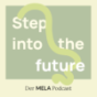 STEP INTO THE FUTURE Podcast Download