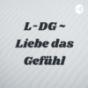 L-DG ~ Liebe das Gefühl Podcast Download