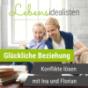 Lebensidealisten - Konflikte lösen und glückliche Beziehung führen Podcast Download