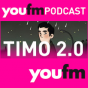 YOU FM - Timo 2.0 Podcast Download
