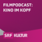 Filmpodcast: Kino im Kopf Podcast Download