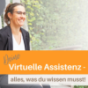Deine Virtuelle Assistenz – alles was du wissen musst! Podcast Download