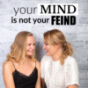 Your mind is not your Feind Podcast Download
