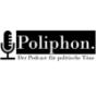 Poliphon - Der Podcast für politische Töne Podcast Download