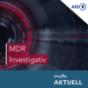MDR Investigativ – Hinter der Recherche