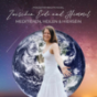 Zwischen Erde und Himmel - meditieren, heilen und hiersein Podcast Download