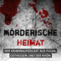 MÖRDERISCHE HEIMAT Podcast Download