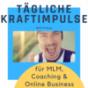 Kraftimpulse für Network Marketing | MLM, Coaching & Online Business - deine tägliche Motivation! Podcast Download