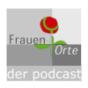#frauenorte-der-podcast Podcast Download