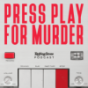 Press Play For Murder