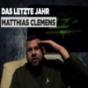 Das letzte Jahr Matthias Clemens