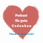 Podcast für gute Gedanken Podcast herunterladen