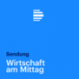 dradio - Wirtschaft am Mittag Podcast Download