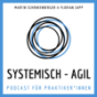 Systemisch - Agil Podcast Download