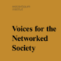 Voices for the Networked Society