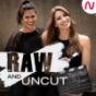 Raw and Uncut Podcast Download