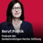 Beruf:Politik - Wie ist es, im 21. Jahrhundert Politik zu machen? Podcast Download