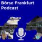 Börse Frankfurt-Podcast