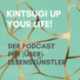 Kintsugi-up your life! Podcast Download