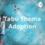 Tabu Thema Adoption Podcast Download